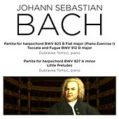Bach: Partita for Harpsichord BWV 825 - 827, Toccata and Fugue, BWV 912 & 3 Little Preludes by Various Artists