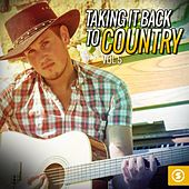 Taking It Back to Country, Vol. 5 by Various Artists