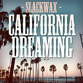 California Dreaming by Slackwax