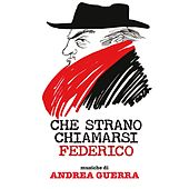 Play & Download Che strano chiamarsi Federico (Colonna sonora del film) by Andrea Guerra | Napster