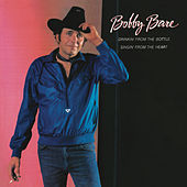 Play & Download Drinkin' from the Bottle Singin' from the Heart by Bobby Bare | Napster