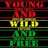 Play & Download Young, Wild & Free (Reggae Remix) by Inner Circle | Napster