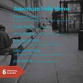 Play & Download American Folk Heros (6 Original Albums) by Various Artists | Napster