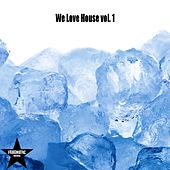 Play & Download We Love House, Vol. 1 by Various Artists | Napster