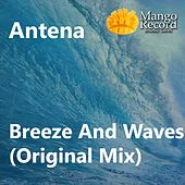 Play & Download Breeze & Waves by Antena | Napster