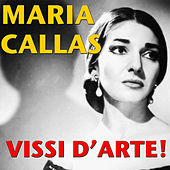 Play & Download Vissi d'arte! by Maria Callas | Napster