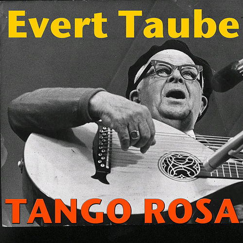 Play & Download Tango Rosa by Evert Taube | Napster