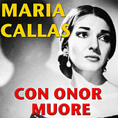 Play & Download Con Onor Muore by Maria Callas | Napster