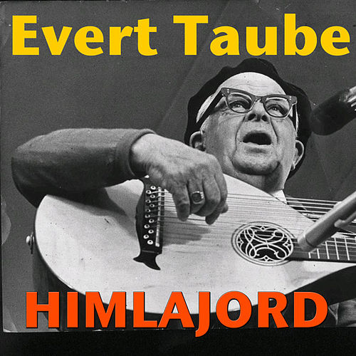 Play & Download Himlajord by Evert Taube | Napster
