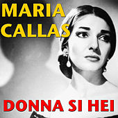 Play & Download Donna Si Hei by Maria Callas | Napster
