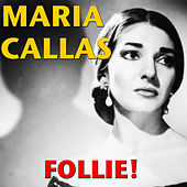 Play & Download Follie! by Maria Callas | Napster