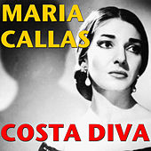 Play & Download Costa Diva by Maria Callas | Napster