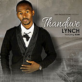 Play & Download Thandiwe (feat. Kam) - Single by Lynch | Napster