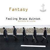 Play & Download Fantasy by Feeling Brass Quintet   Napster