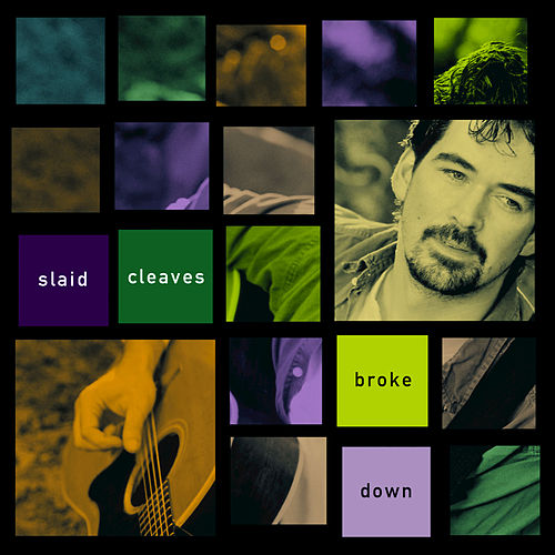 Broke Down by Slaid Cleaves