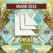 Revealed Recordings presents Miami 2015 (Mixed Version) by Various Artists