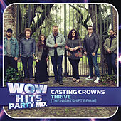 Play & Download Thrive (The nightSHIFT Remix) by Casting Crowns | Napster