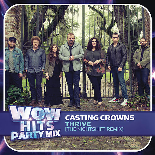 Thrive (The nightSHIFT Remix) by Casting Crowns