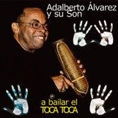 Play & Download A Bailar el Toca Toca by Adalberto Alvarez | Napster