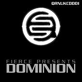 Play & Download Fierce Presents: Dominion by Various Artists | Napster