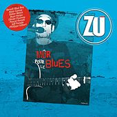 Mûr pour le blues by ZU