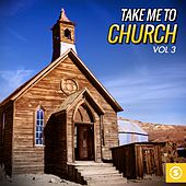 Take Me to Church, Vol. 3 by Various Artists