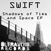 Play & Download Shadows of Time and Space EP by Swift | Napster