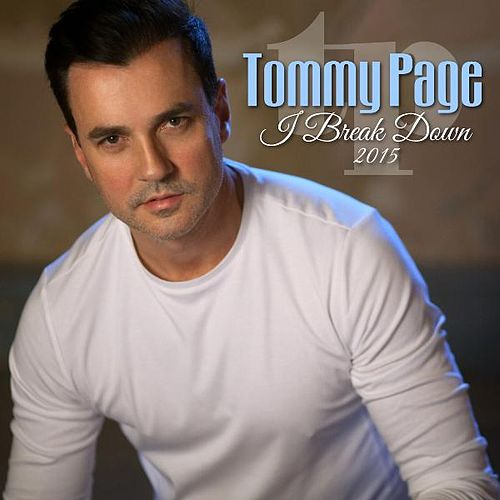 I Break Down 2015 by Tommy Page