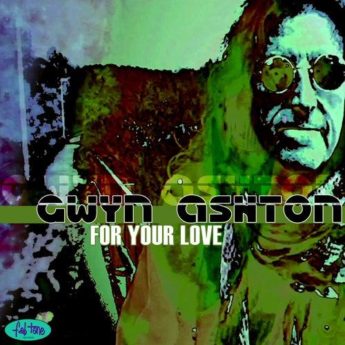 For Your Love - Single by Gwyn Ashton