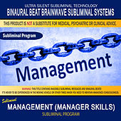 Management (Manager Skills) by Binaural Beat Brainwave Subliminal Systems