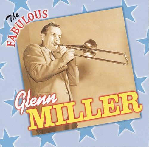 Play & Download The Fabulous Glenn Miller by Glenn Miller | Napster
