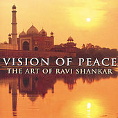 Play & Download Vision of Peace: The Art of Ravi Shankar by Ravi Shankar | Napster