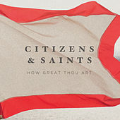 Play & Download How Great Thou Art by Citizens! | Napster