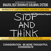 Consideration - Be More Thoughtful Considerate: Combination of Subliminal & Learning While Sleeping Program (Positive Affirmations, Isochronic Tones & Binaural Beats) by Binaural Beat Brainwave Subliminal Systems