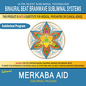 Merkaba Aid by Binaural Beat Brainwave Subliminal Systems