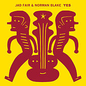 Play & Download Yes by Jad Fair | Napster
