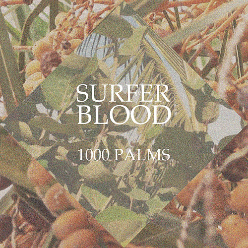 1000 Palms by Surfer Blood