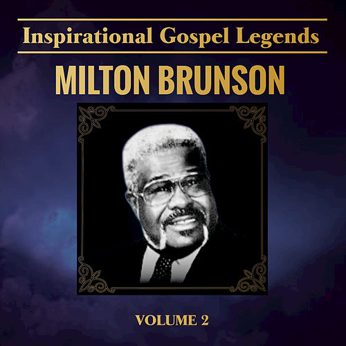 Play & Download Inspirational Gospel Legends, Vol. 2 by Rev. Milton Brunson | Napster