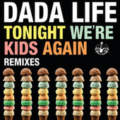 Play & Download Tonight We're Kids Again by Dada Life | Napster