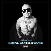 Play & Download Loyal to the Game by Malow Mac | Napster