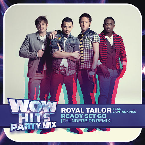 Ready Set Go (feat. Capital Kings) [Thunderbird Remix] by Royal Tailor