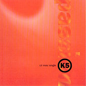 Play & Download Passion by K5 | Napster