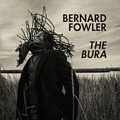Play & Download The Bura by Bernard Fowler | Napster