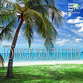 Play & Download Best of Lounge Beach Club by Various Artists | Napster