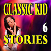 Classic Kid Stories, Vol. 6 by Stevie Wright