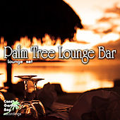 Play & Download Palm Tree Lounge Bar - Lounge Set by Various Artists | Napster