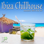 Play & Download Ibiza Chillhouse - Summer 2015 DJ Set by Various Artists | Napster