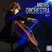 ...And His Orchestra, Vol. 4 by Various Artists