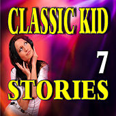 Classic Kid Stories, Vol. 7 by Stevie Wright
