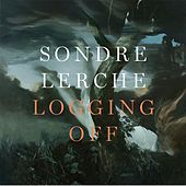 Play & Download Logging Off by Sondre Lerche | Napster